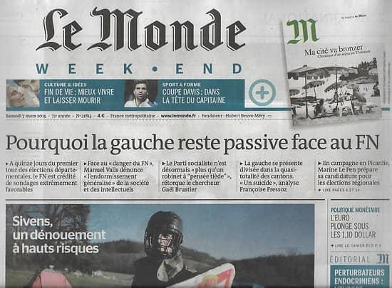 LE MONDE n°21815 07/03/2015  Dénouement à Sivens/ Fin de vie/ Le PS passif face au FN