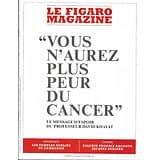 LE FIGARO MAGAZINE n°23044 14/09/2018 Futurs traitements du cancer/ Temples oubliés du Cambodge/ Joaquin Phoenix/ Voyage aux Canaries
