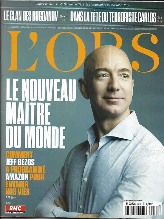 """L'OBS n°2812 27/09/2018  Bezos, nouveau maître du monde/ """"Bureau des légendes""""/ Sexe, race & colonies/ Miossec & Dominique A/ Bogdanov/ Carlos"""