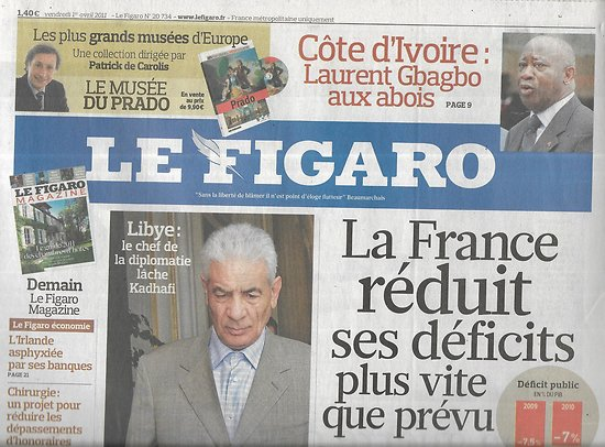 LE FIGARO n°20734 01/04/2011  Déficit public/ Intervention en Libye/ Radicalisation musulmans/ Gbagbo aux abois/ Nucléaire/ Van Dongen/ Julien Doré