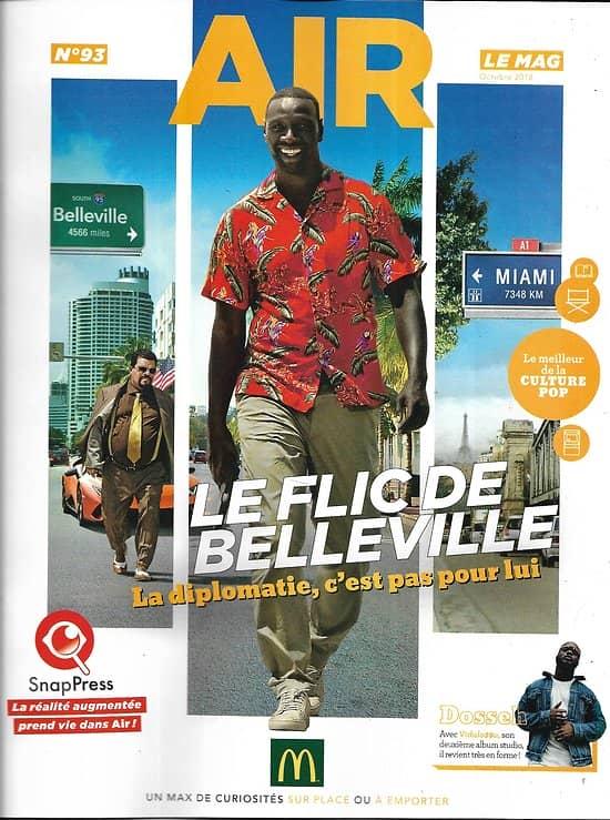 AIR LE MAG n°93 octobre 2018  Le flic de Belleville-Omar Sy/ Elite/ La France a un incroyable talent/ Red Bull BC One