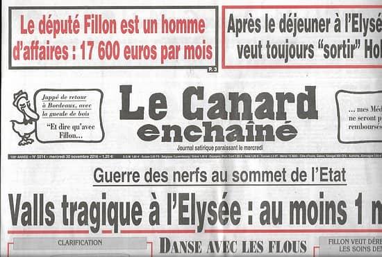 LE CANARD ENCHAINE n°5014 30/11/2016  Valls tragique à l'Elysée: au moins 1 mort!