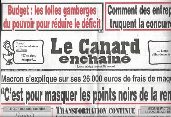 LE CANARD ENCHAINE n°5053 30/08/2017  Macron & ses frais de maquillage/ Livre noir des patrons