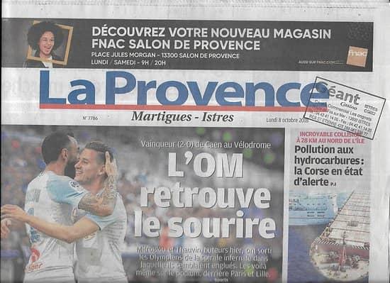 LA PROVENCE n°7786 08/10/2018  L'OM retrouve le sourire/ Pollution aux hydrocarbures/ Parkings Marseille/ Loi Pacte