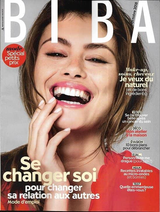 BIBA n°464 octobre 2018  Se changer soi pour changer sa relation aux autres/ Spécial mode petits prix/ Beauté: je veux du naturel/ VIP: Gilles Lellouche