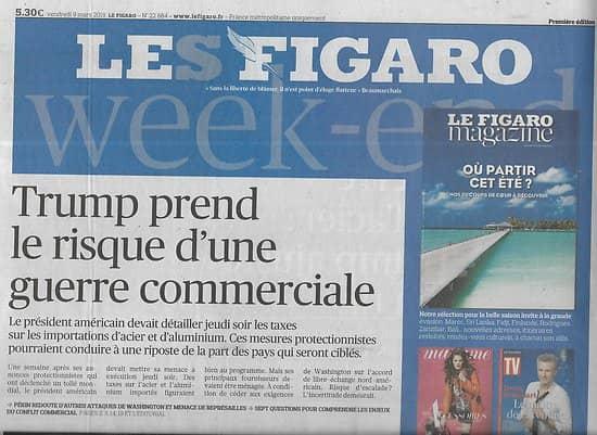 LE FIGARO n°22884 09/03/2018  Trump: guerre de l'acier/ Hulot: son projet énergie/ François Morellet/ La méthode Macron en question
