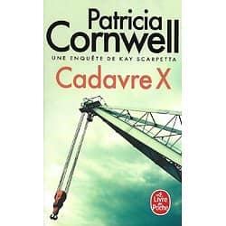 """""""Cadavre X (Une enquête de Kay Scarpetta)"""" Patricia Cornwell/ 2019/ Livre poche"""