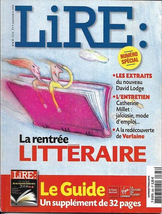 LIRE n°368 septembre 2008  Rentrée littéraire/ Michel Le Bris/ Verlaine/ Catherine Millet/ David Lodge