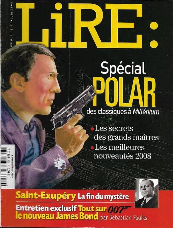 LIRE n°366 juin 2008  Spécial polar: les maîtres/ Saint-Exupéry/ Fleming (James Bond)/ Nature writing