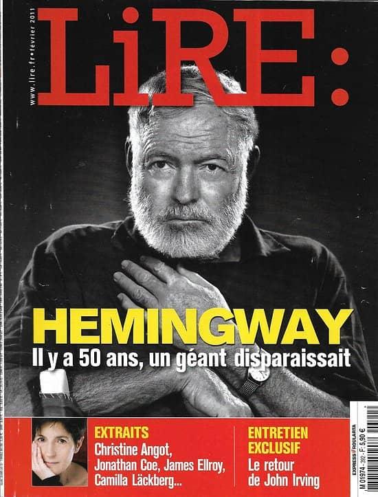 LIRE n°392 février 2011  Hemingway, l'homme tragique/ John Irving/ 100 ans de Gallimard/ Jonathan Coe/ Sollers