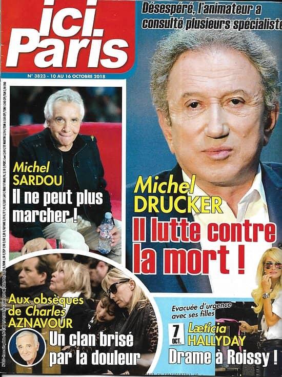 ICI PARIS n°3823 10/10/2018  Michel Drucker/ Aznavour/ Laeticia Hallyday/ Michel Sardou/ Jacques Brel
