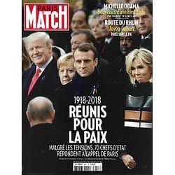PARIS MATCH n°3627 15/11/2018  1918-2018: Réunis pour la paix/ Michelle Obama/ Route du Rhum/ Israël-Gaza/ Lutte contre le cancer