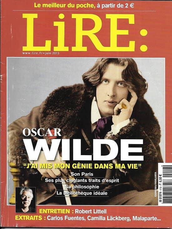 LIRE n°416 juin 2013  Oscar Wilde l'extravagant/ Robert Littell/ Caryl Férey/ Spécial poches