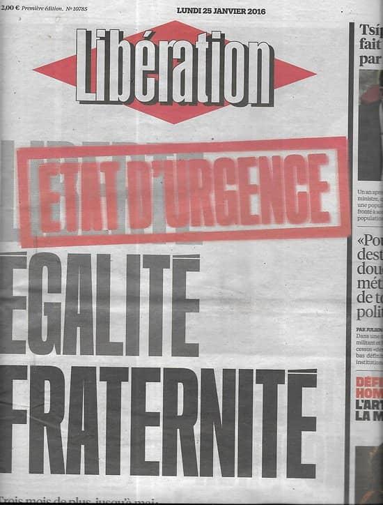 LIBERATION n°10785 25/01/2016  Prolongation Etat d'urgence/ Edison Cavani/ Tunisie/ Garantie de loyer
