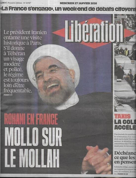 LIBERATION n°10787 27/01/2016  Rohani en France/ Taxis en colère/ Déchéance de nationalité/ Saskia de Brauw