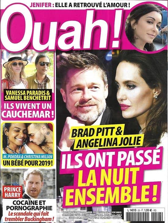 OUAH n°26 nov-déc.2018  Brad Pitt & Angelina Jolie/ Jenifer/ Prince Harry/ Pokora & Milian/ Paradis & Benchetrit