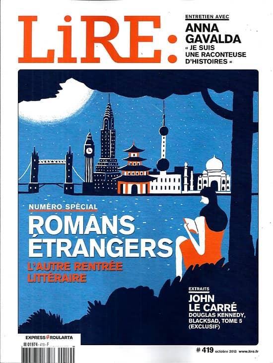 LIRE n°419 octobre 2013  Spécial romans étrangers/ Anna Gavalda/ John Le Carré/ Schmitt/ Mallarmé