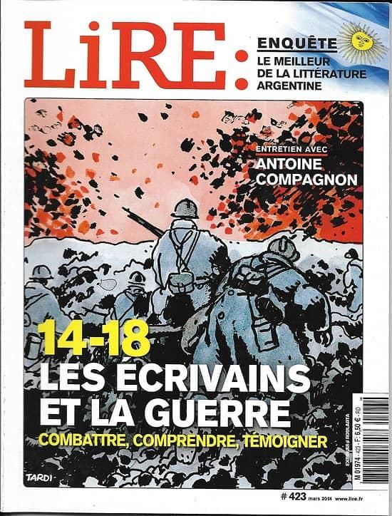 LIRE n°423 mars 2014  14-18 Les écrivains et la guerre/ Littérature argentine/ Antoine Compagnon