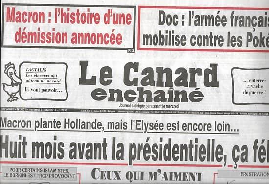 LE CANARD ENCHAINE n°5001 31/08/2016  Macron plante Hollande/ Armée contre Pokémon/ Entreprises qui trichent
