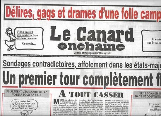 LE CANARD ENCHAINE n°5034 19/04/2017 1er Tour élection présidentielle fou!/ Folle campagne