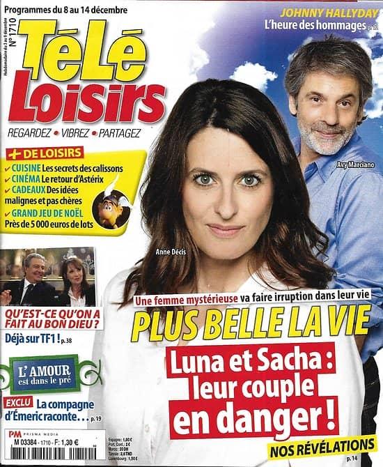 TELE LOISIRS n°1710 08/12/2018  Plus belle la vie/ Johnny Hallyday/ Jeff Panacloc/ Laëtitia Milot