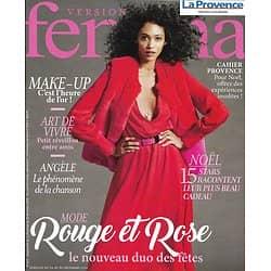 VERSION FEMINA n°873 24/12/2018  Rouge&rose, duo des fêtes/ Angèle/ Les stars racontent leur Noël/ réveillon entre amis