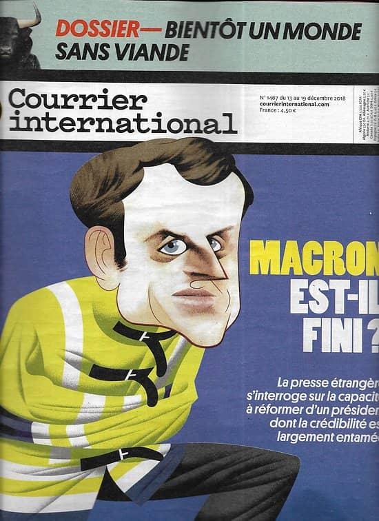 COURRIER INTERNATIONAL n°1467 13/12/2018  Gilets jaunes: Macron pris au piège/ Un monde sans viande?/ Le judéo-arabe/ La Lucha, combat citoyen