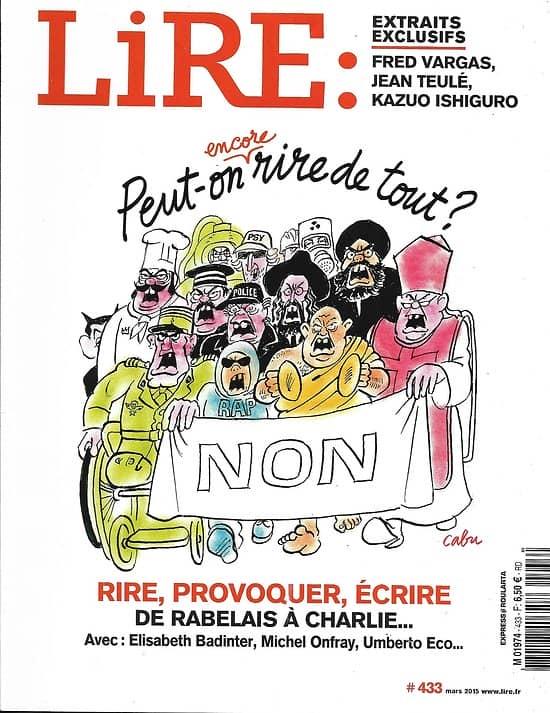 LIRE n°433 mars 2015  Peut-on encore rire de tout?/ Charlie Hebdo/ Elisabeth Badinter/ Roland Barthes/ Alexakis