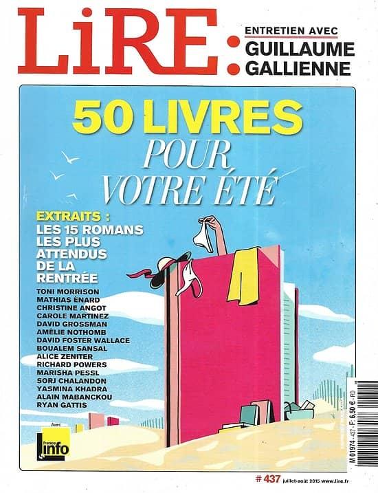 LIRE n°437 juillet-août 2015  50 livres pour votre été/ Gallienne/ Lamartine/ Librairies différentes/ Rentrée littéraire