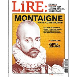 LIRE n°440 novembre 2015  Montaigne, notre contemporain/ Dennis Lehane/ Zep/ Climat/ Carver/ P.Claudel/ Laferrière