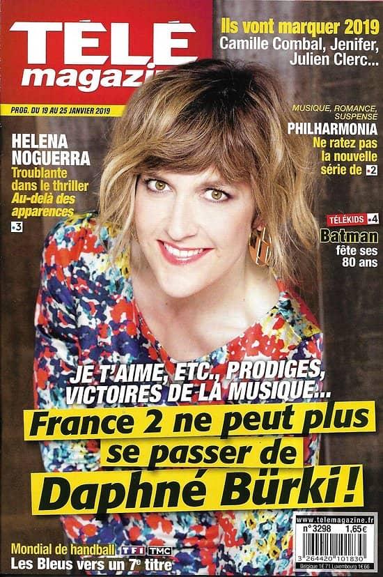 TELE MAGAZINE n°3298 19/01/2019  Daphné Bürki/ Philarmonia/ Batman/ Noguerra/ Lecaron/ Ils vont marquer 2019