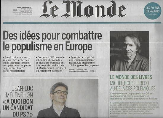 LE MONDE n°22389 06/01/2017  Désarroi européen/ 30 ans d'Erasmus/ Mélenchon/ Houellebecq/ Viture connectée
