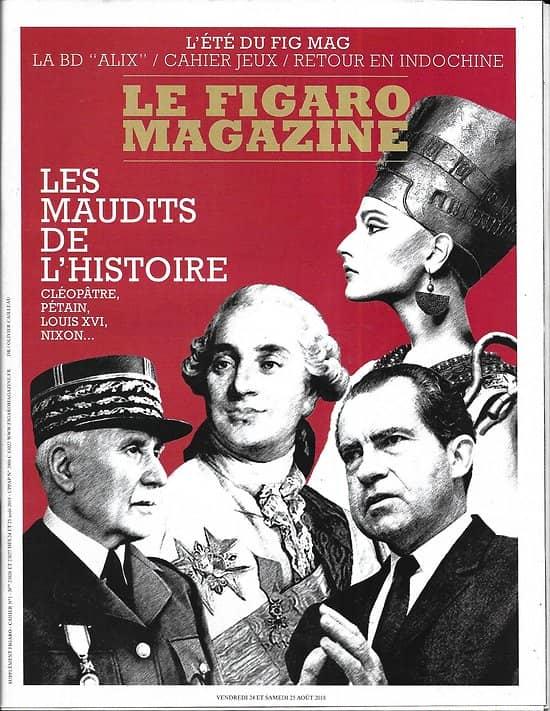 LE FIGARO MAGAZINE n°23026 24/08/2018  Les maudits de l'Histoire/ Région: Val de Loire/ Samaritains/ Retour en Indochine