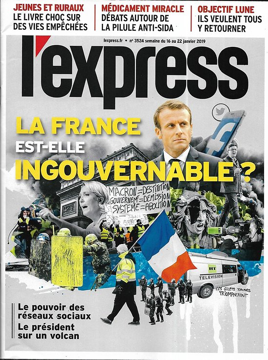 L'EXPRESS n°3524 16/01/2019  La France est-elle ingouvernable?/ Réseaux sociaux/ Jeunesse périphérique/ Ecrivains sur le web/ Bouteflika/ Objectif Lune/ Pilule anti-Sida