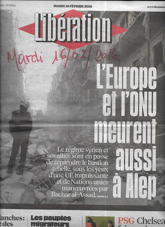LIBERATION n°10804 16/02/2016  Alep: l'échec de l'ONU & l'Europe/ Mounir Mahjoubi/ PSG/ Blaise Matuidi/ la Berlinale/ Jérémy Ferrari