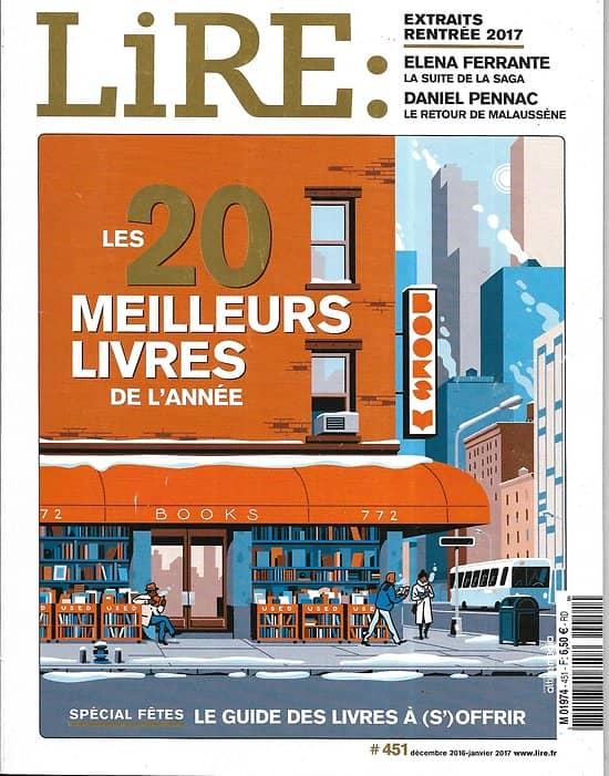 LIRE n°451 déc. 2016-janv. 2017  20 meilleurs livres de l'année/ E.Ferrante/ Alain Rey/ La Grande Librairie-Busnel/ Nabokov/ Livres à (s')offrir
