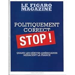LE FIGARO MAGAZINE n°23068 12/10/2018  Stop au politiquement correct/ Château de Commarque/ Roberto Saviano défie la mafia/ Nouvelle-Zélande, paradis des antipodes