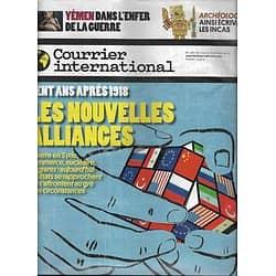 COURRIER INTERNATIONAL n°1462 08/11/2018  Monde: les nouvelles alliances/ Guerre du Yémen/ Ecriture des Incas/ Antisémitisme/ Angela Merkel/ Doncaster
