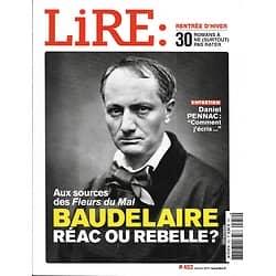 LIRE n°452 février 2017  Dossier Baudelaire/ La poésie aujourd'hui/ Daniel Pennac/ Jean-Marie Rouart/ Dickner/ Analyse de notre société