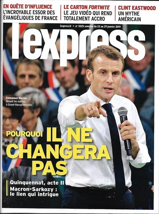 L'EXPRESS n°3525 23/01/2019  Macron: pas de changement/ Grand débat/ Clint Eastwood/ Fortnite/ Evangéliques/ Batman/ Mortensen