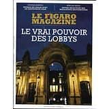 LE FIGARO MAGAZINE n°23098 16/11/2018  Le vrai pouvoir des lobbys/ Spécial Neige/ Spécial Whisky/ Saint-Exupéry/ Cécilia Bartoli/ Patrimoine Proche-Orient