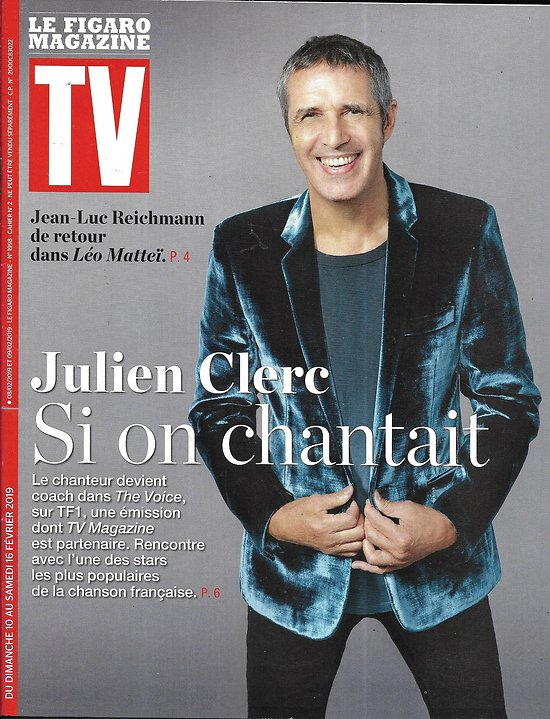 "TV MAGAZINE 10/02/2019 (Le Figaro)  Julien Clerc ""The Voice""/ Jean-Luc Reichmann/ ""Zone blanche""/ ""La stagiaire"""