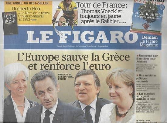LE FIGARO n°20830 22/07/2011  Plan de sauvetage de la Grèce par l'Europe/ Tour de France: Schleck & Voeckler/ Umberto Eco