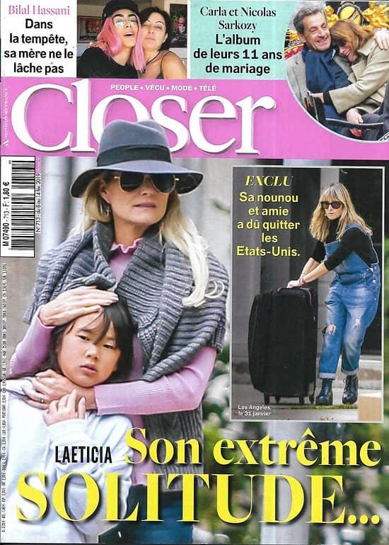 CLOSER n°713 09/02/2019  Laeticia Hallyday/ Sarkozy & Bruni/ Kristoff St.John/ Bilal Hassani/ Alain-Fabien Delon/ Meghan Markle/ Tarek Boudali