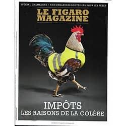 LE FIGARO MAGAZINE n°23104 23/11/2018  Impôts: les raisons de la colère/ Jean d'Ormesson/ L'enfer des goulags/ Il Vittoriale/ Spécial champagne/ Tuamotu