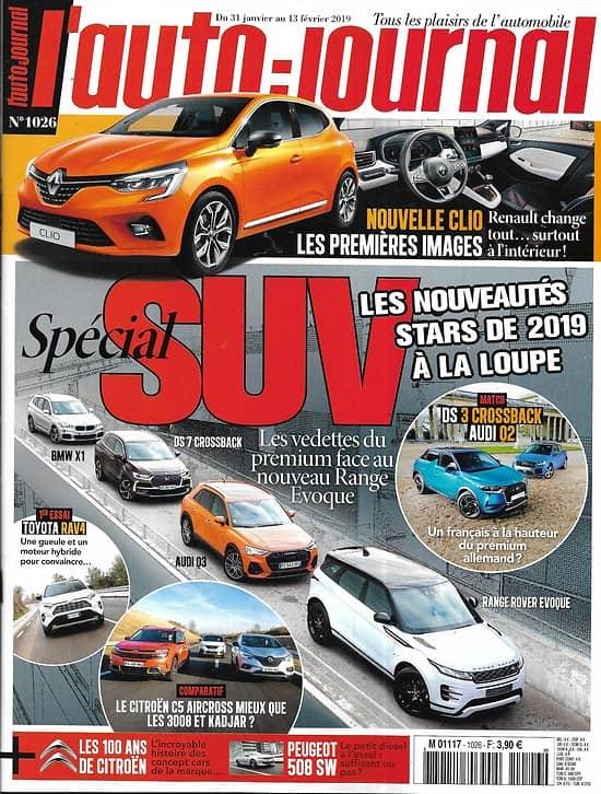 L'AUTO-JOURNAL n°1026 31/01/2019  Spécial SUV: les nouveautés stars 2019 à la loupe/ Nouvelle Clio/ 100 ans de Citroën