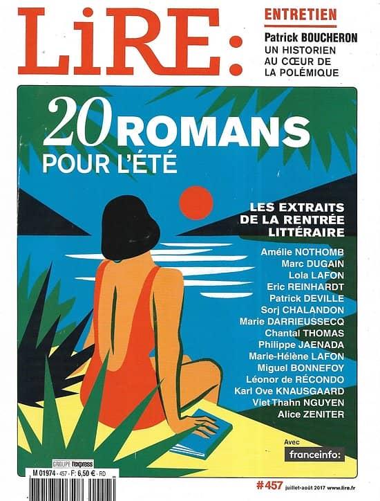 LIRE n°457 juillet-août 2017  20 Romans pour l'été/ Patrick Boucheron/ Plus belles bibliothèques/ Anne B.Ragde/ Jules Michelet/ Retour des sagas littéraires