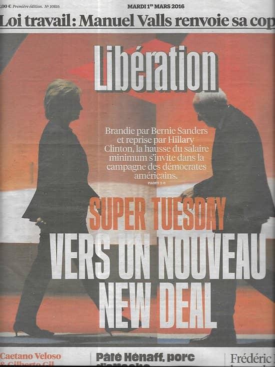 LIBERATION n°10816 01/03/2016 Primaires Démocrates/ Loi El Khomri/ Affaire Uramin/ Hénaff/ Gil & Veloso
