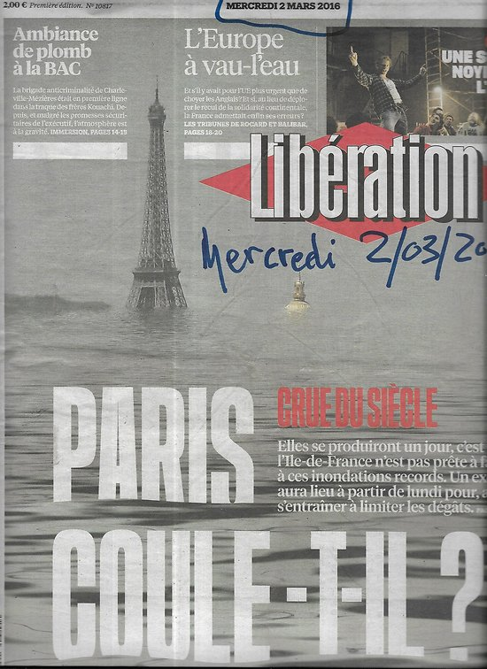 LIBERATION n°10817 02/03/2016  Paris, flood of the century/ Charleville anti-crime brigade/ Le Foll/ Europe/ Philip K.Dick