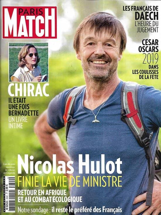 PARIS MATCH n°3642 28/02/2019  Nicolas Hulot/ Français de Daech/ Bernadette Chirac/ Oscars & César/ Marella Agnelli/ Bouroullec/ Perrine Laffont